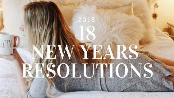 18 New Years Resolutions for 2018